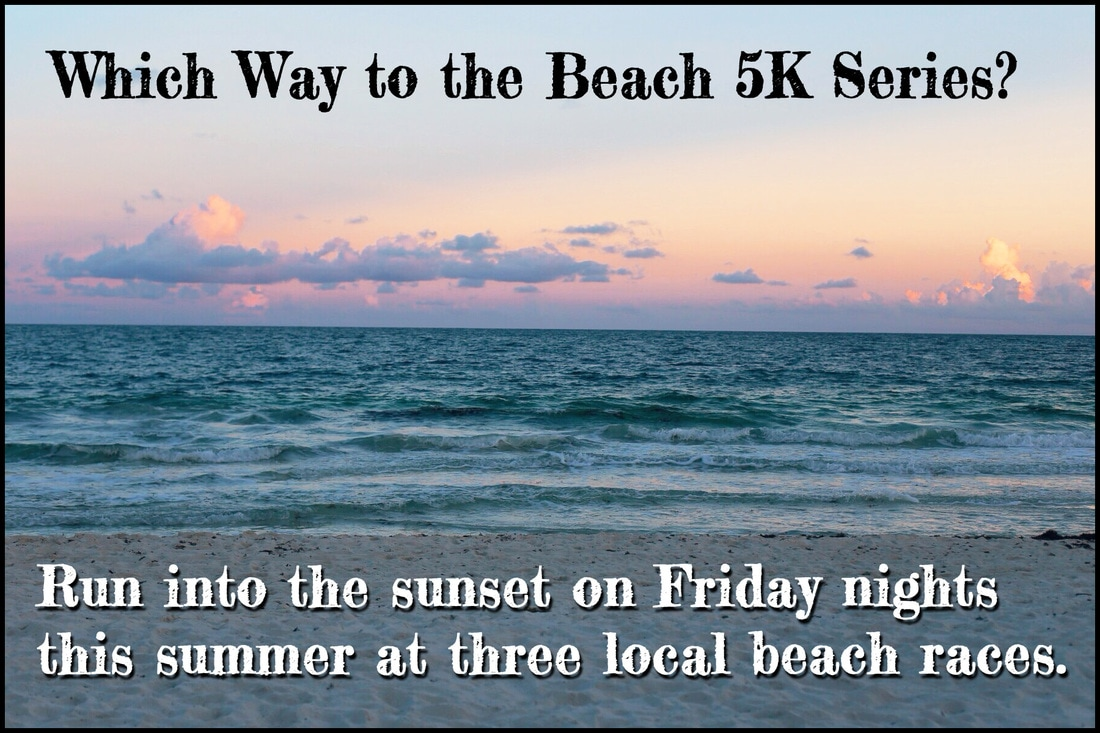 Run a 5K Beach Sunset Series this Summer to stay motivated during the off season.