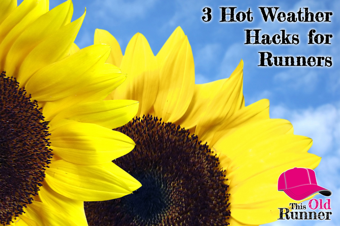 3 Hot Weather Hacks for Runners.